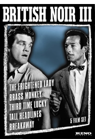 British Noir Collection III [The Frightened Lady / The Brass Monkey / Third Time Lucky / Tall Headlines / Breakaway]